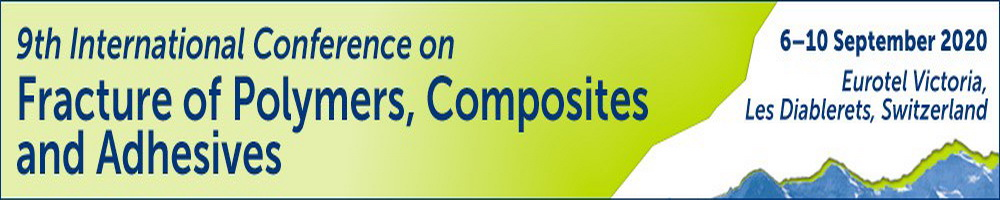 9th International Conference on Fracture of Polymers, Composites and Adhesives