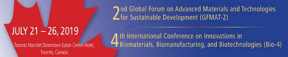 2nd Global Forum on Advanced Materials and Technologies for Sustainable Development (GFMAT-2) 4th International Conference on Innovations in Biomaterials, Biomanufacturing, and Biotechnologies (Bio-4)