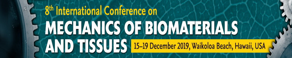 8th International Conference on Mechanics of Biomaterials and Tissues
