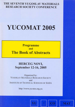 Programme and the book of abstracts / The Seventh Yugoslav Materials Research Society Conference Yucomat 2005, Herceg Novi, Yugoslavia, September 12-16, 2005